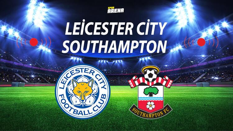 Leicester City Southampton maçı ne zaman saat kaçta hangi kanalda? Gözler Milli oyuncularda