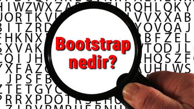 Bootstrap nedir ve ne işe yarar? Bootstrap nasıl kullanılır?