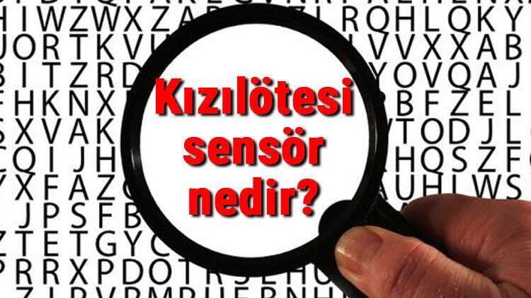 Kızılötesi sensör nedir ve ne işe yarar? Kızılötesi sensör kullanım alanları