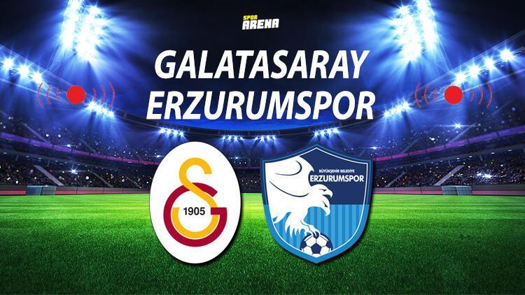Galatasaray Erzurumspor maçı ne zaman saat kaçta?