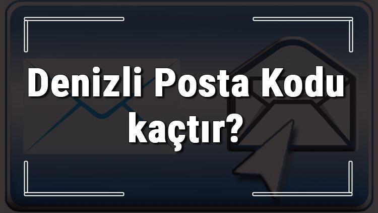 Denizli Posta Kodu kaçtır? Denizli ili ve ilçelerinin Posta Kodları