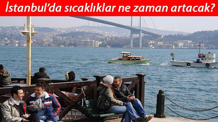 Meteoroloji tarih verdi! İstanbul'da sıcaklıklar 20 dereceye ulaşacak
