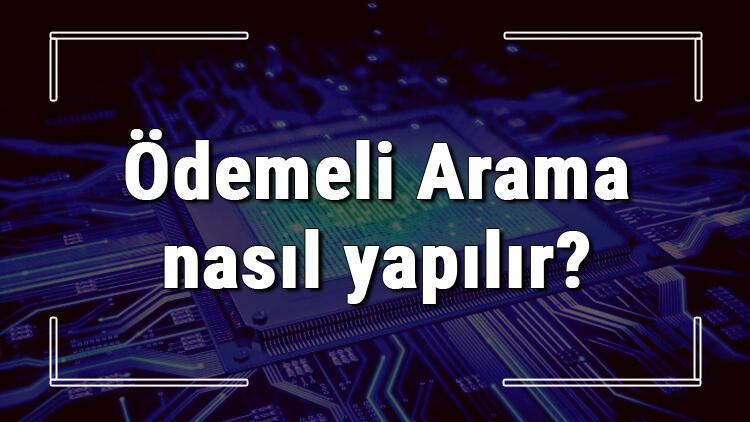 Ödemeli Arama nasıl yapılır (Turkcell, Vodafone Ve Türk Telekom)