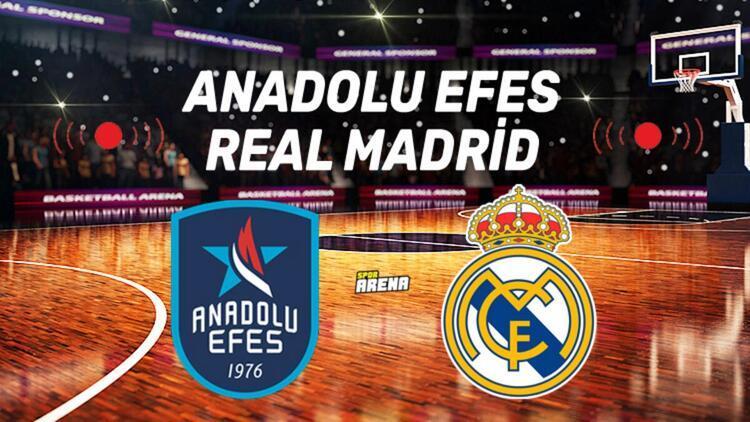 Anadolu Efes Real Madrid maçı ne zaman, saat kaçta ve hangi kanalda?