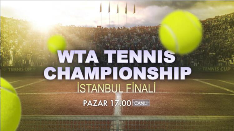 'WTA Tennis Championship İstanbul Kadınlar Finali' Heyecanı!.. İşte canlı yayın bilgileri