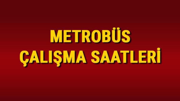 Metrobüs kaça kadar çalışıyor? Metrobüs saatleri 2021