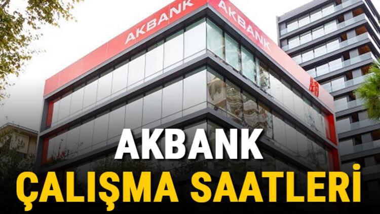 Akbank çalışma saatleri 2021 - Akbank saat kaçta açılıyor, saat kaçta kapanıyor? Akbank öğle arası açılış ve kapanış saatleri