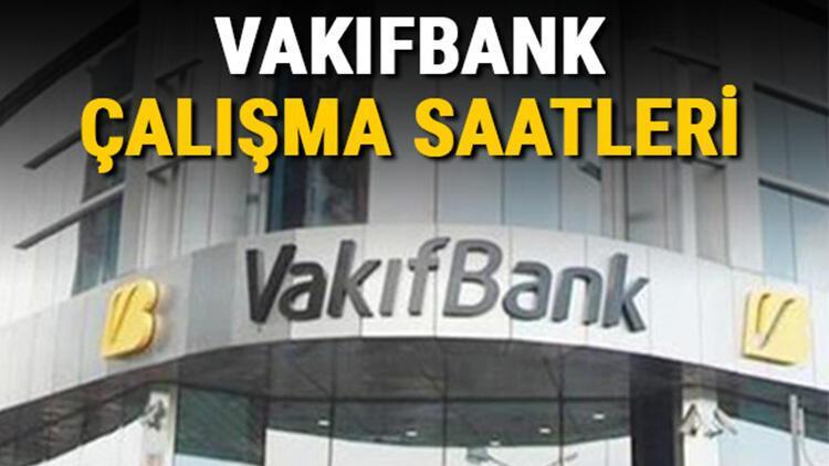 VakıfBank çalışma saatleri 2021 - VakıfBank saat kaçta açılıyor / kapanıyor? Öğle arası açılış ve kapanış saatleri