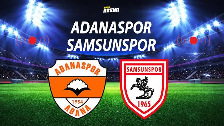 Adanaspor Samsunspor maçı ne zaman saat kaçta hangi kanalda?