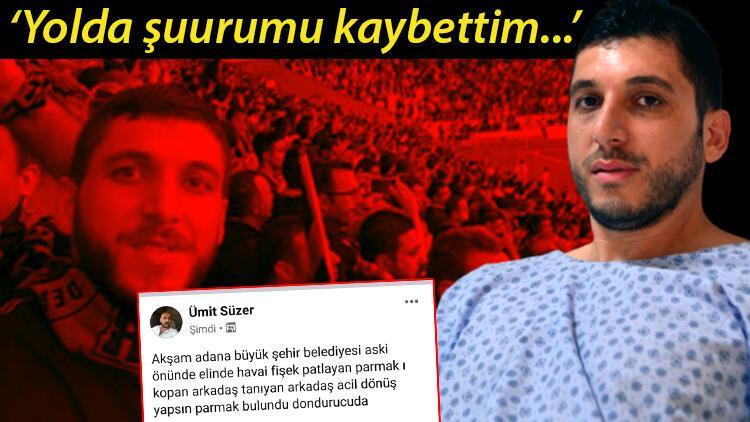 Kutlamalarda parmakları kopan Adana Demirspor taraftarı yaşadıklarını anlattı