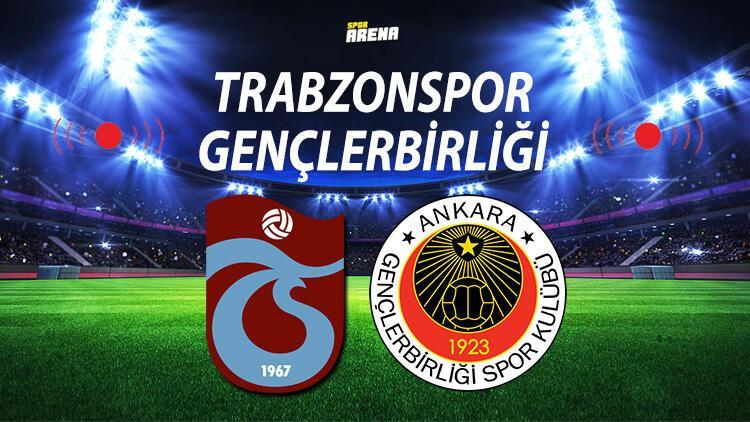 Trabzonspor Gençlerbirliği maçı ne zaman saat kaçta hangi kanalda? Ligde kalma maçı!