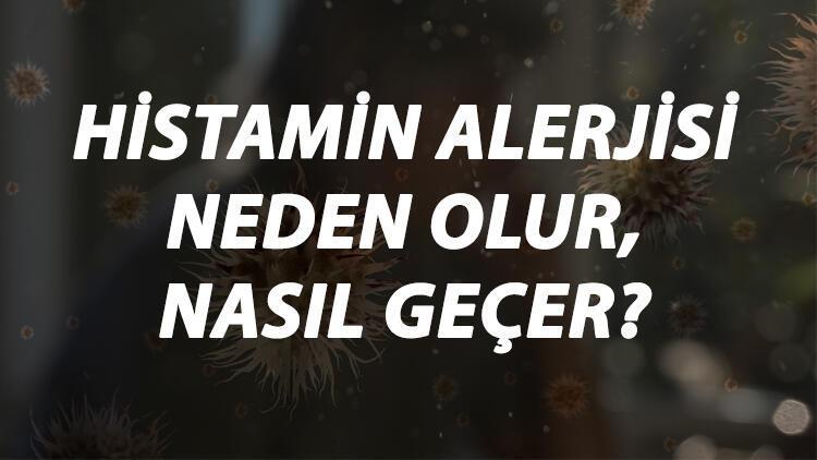 Histamin Alerjisi Nedir, Neden Olur Ve Nasıl Geçer? Histamin Alerjisi Belirtileri Ve Tedavisi Hakkında Bilgi