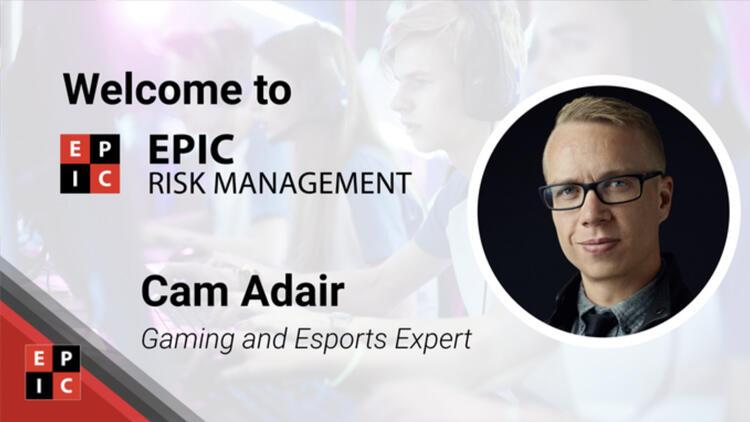 EPIC Risk Management eSpor Danışmanı Cam Adair oldu