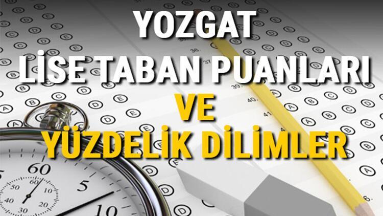 Yozgat lise taban puanları 2021! Yozgat Anadolu, İmam Hatip, Fen Lisesi LGS yüzdelik dilimleri ve taban puanları bilgileri