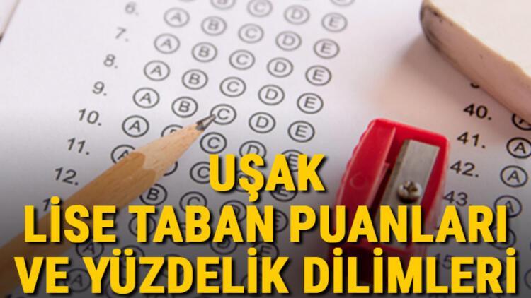 Uşak lise taban puanları 2021! Uşak Anadolu, İmam Hatip, Fen Lisesi LGS yüzdelik dilimleri ve taban puanları bilgileri