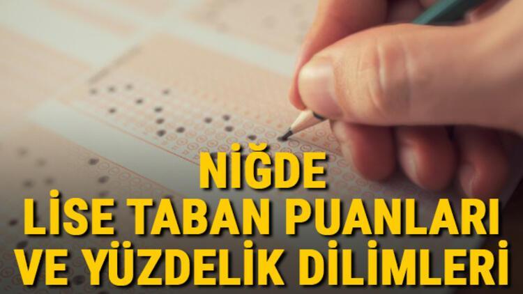 Niğde lise taban puanları 2021! Niğde Anadolu, İmam Hatip, Fen Lisesi LGS yüzdelik dilimleri ve taban puanları bilgileri