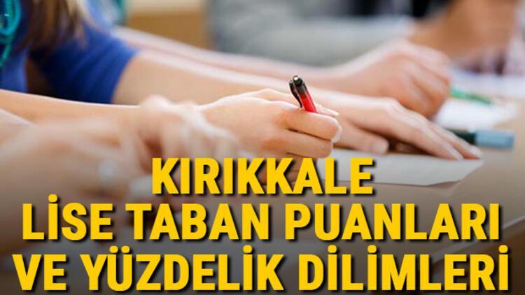 Kırıkkale lise taban puanları 2021! Kırıkkale Anadolu, İmam Hatip, Fen Lisesi LGS yüzdelik dilimleri ve taban puanları bilgileri