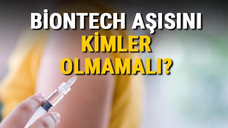 Biontech aşısını kimler olabilir, kimler olmamalı? Biontech aşısının uygulanmaması gereken durumlar