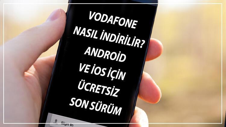 Vodafone İndir - Vodafone Nasıl İndirilir Android Ve İos İçin Ücretsiz Son Sürüm Vodafone Uygulaması