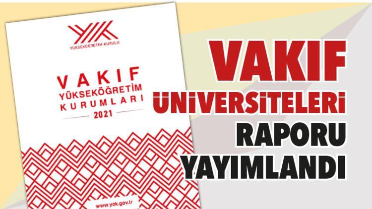 Vakıf üniversiteleri raporu yayımlandı