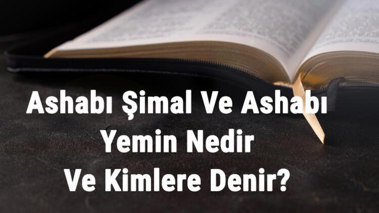 Ashabı Şimal Ve Ashabı Yemin Nedir Ve Kimlere Denir?