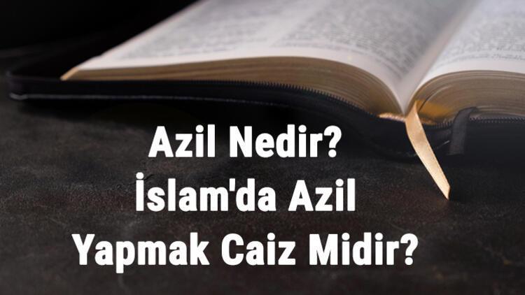 Azil Nedir? İslam'da Azil Yapmak Caiz Midir?