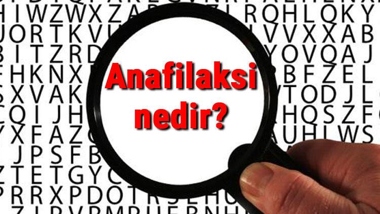 Anafilaksi nedir ve belirtileri nelerdir? Anafilaksi neden olur ve tedavisi