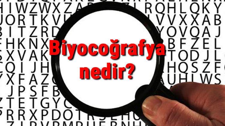 Biyocoğrafya nedir ve neyi inceler? Biyocoğrafya alt dalları ve tanımı