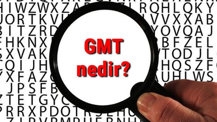 GMT nedir ve Türkiye'nin GMT saat dilimi kaçtır? GMT +1,2,3,4,5,6,7,8,9 saat dilimleri