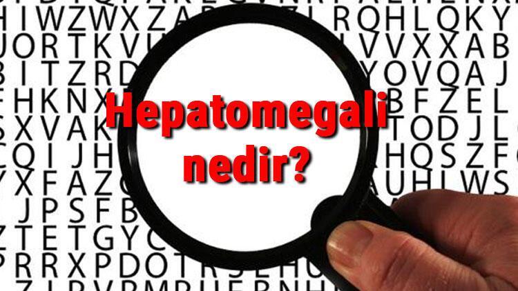Hepatomegali nedir ve nasıl tedavi edilir? Hepatomegali nedenleri ve tedavisi