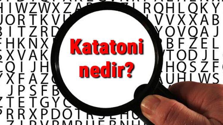 Katatoni nedir ve belirtileri nelerdir? Katatoni nedenleri, tanısı ve tedavisi