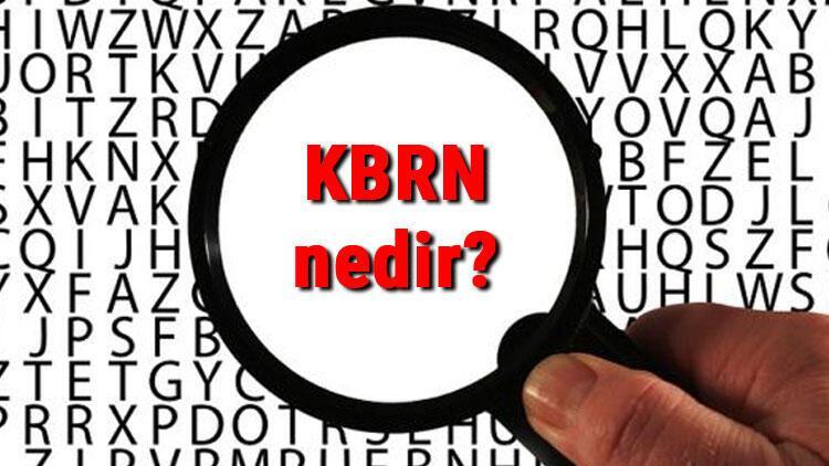 KBRN nedir ve açılımı nasıldır? KBRN müdahale basamakları ve olaylarında beş temel unsur