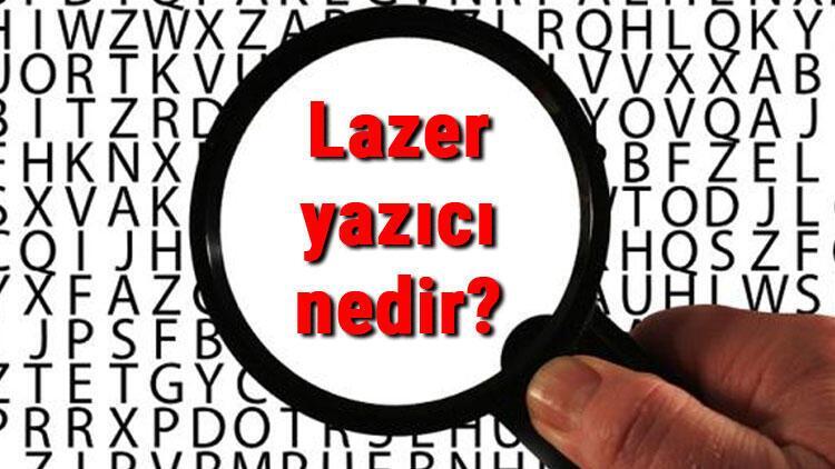 Lazer yazıcı nedir ve nasıl çalışır? Lazer yazısı ne işe yarar ve nasıl kullanılır