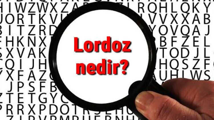 Lordoz nedir ve belirtileri nelerdir? Lordoz düzleşmesi neden olur ve nasıl tedavi edilir