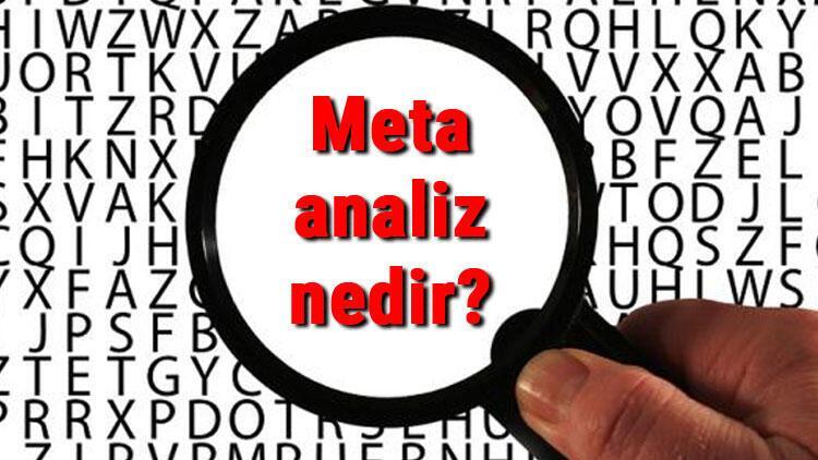 Meta analiz nedir ve nasıl yapılır? Meta analiz özellikleri ve örnekleri
