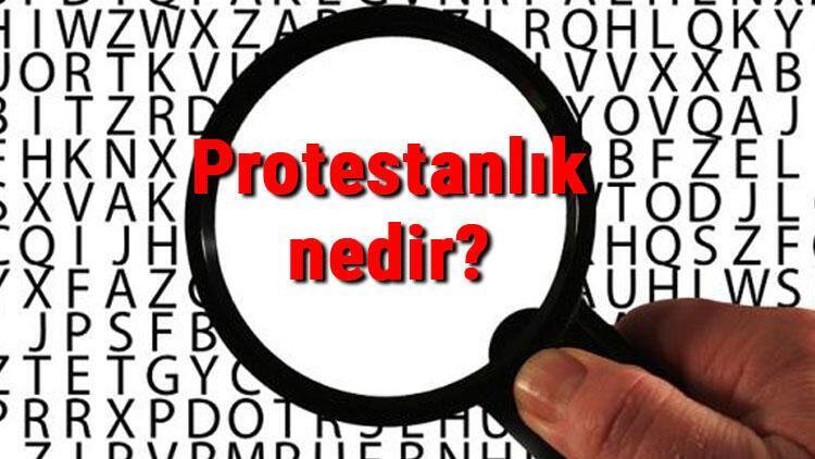 Protestanlık nedir? Hristiyanlıkta protestan mezhebi ve özellikleri