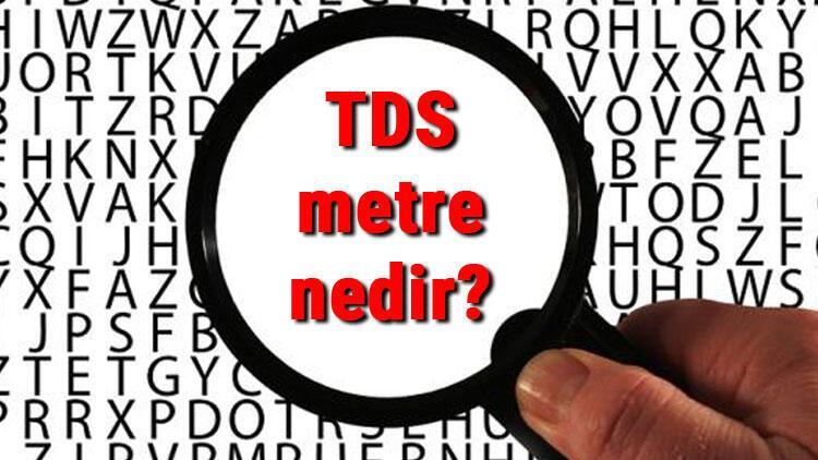 TDS metre nedir? TDS değeri kaç olmalıdır ve nasıl ölçülür?
