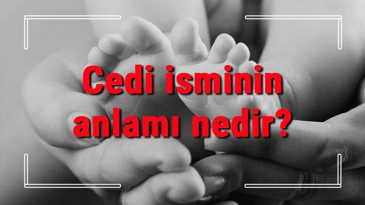 Cedi isminin anlamı nedir? Cedi ne demek? Cedi adının özellikleri, analizi ve kökeni