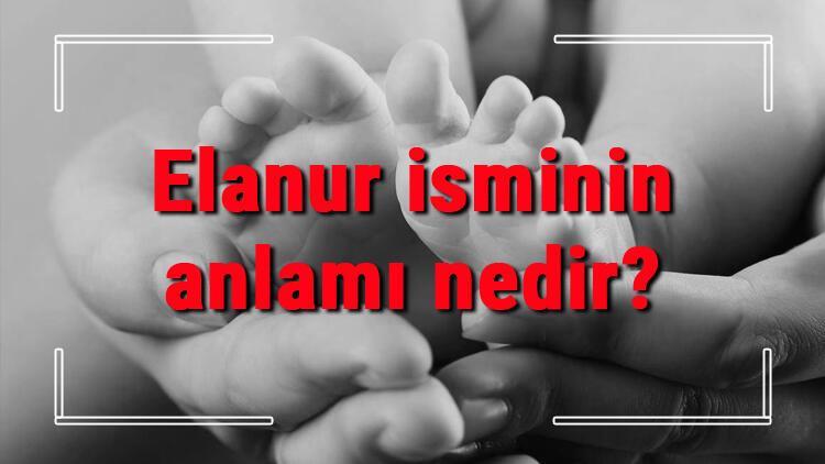 Elanur isminin anlamı nedir? Elanur ne demek? Elanur adının özellikleri, analizi ve kökeni