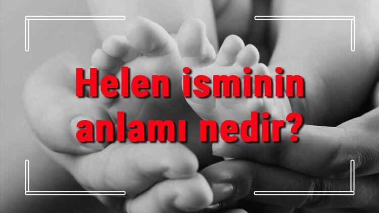 Helen isminin anlamı nedir? Helen ne demek? Helen adının özellikleri, analizi ve kökeni