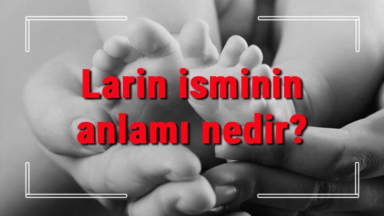 Larin isminin anlamı nedir? Larin ne demek? Larin adının özellikleri, analizi ve kökeni