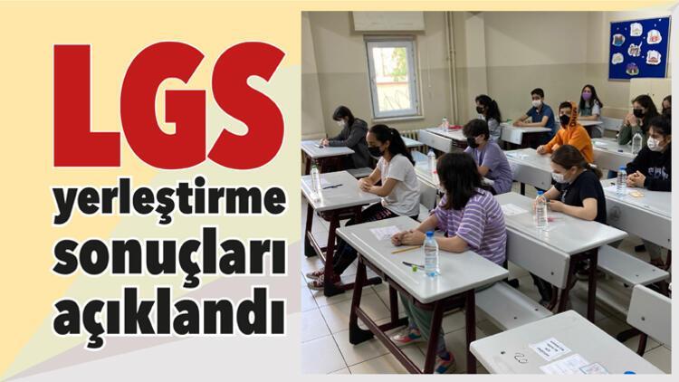 LGS tercih sonuçları açıklandı