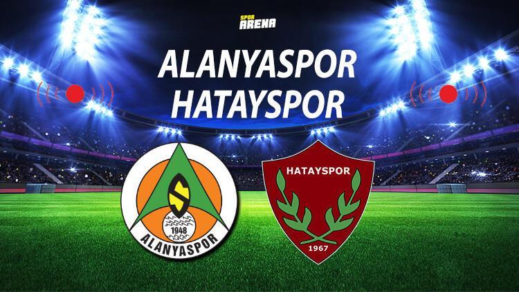Alanyaspor Hatayspor maçı ne zaman saat kaçta hangi kanalda