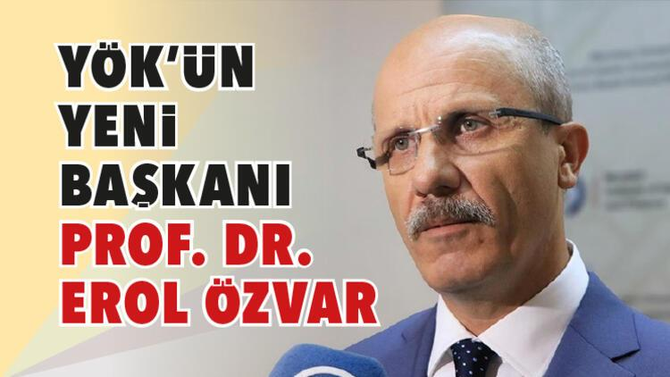 YÖKün yeni başkanı Prof. Dr. Erol Özvar