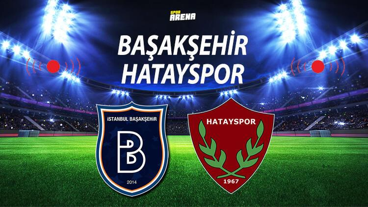 Başakşehir Hatayspor maçı ne zaman saat kaçta hangi kanalda Başakşehir Hatayspor maçı canlı yayın bilgisi