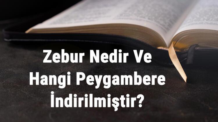 Zebur Nedir Ve Hangi Peygambere İndirilmiştir Hangi Dinin Kitabıdır