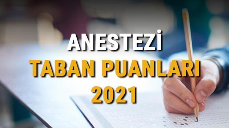 Anestezi taban puanları, başarı sıralamaları ve kontenjanları 2021