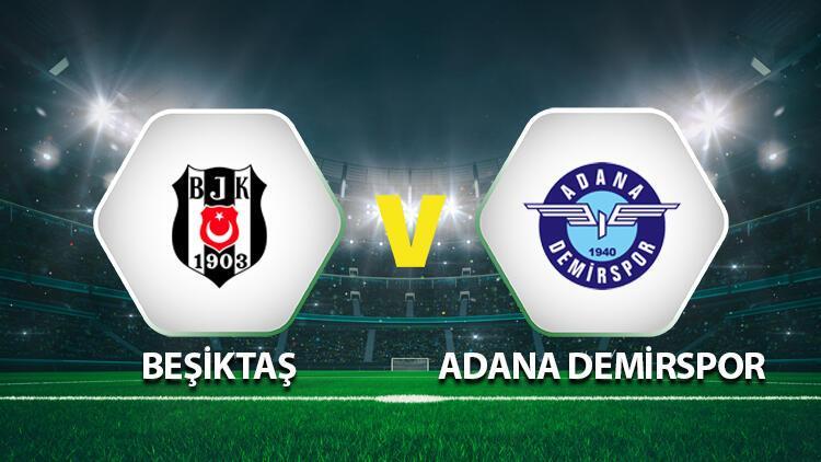 Beşiktaş Adana Demirspor maçı ne zaman saat kaçta