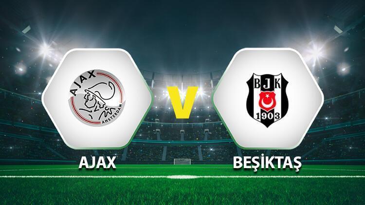 Ajax-Beşiktaş maçı ne zaman, saat kaçta ve hangi kanalda İşte müsabakanın detayları