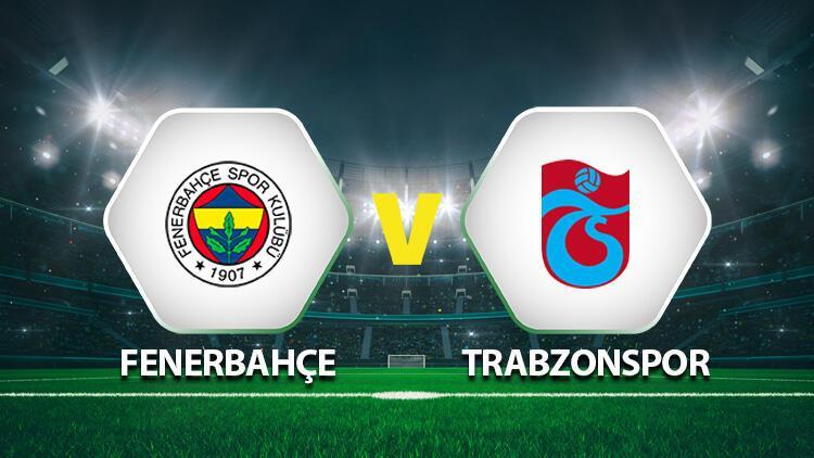 Fenerbahçe Trabzonspor maçı ne zaman, saat kaçta